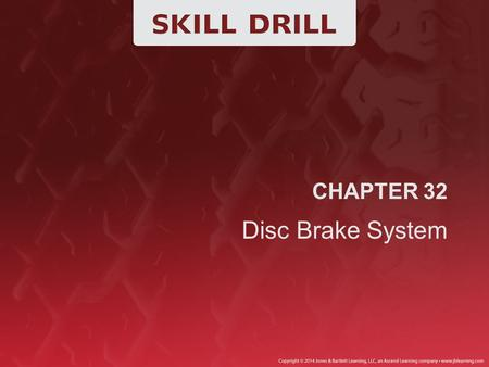 CHAPTER 32 Disc Brake System. Removing and Inspecting Calipers Research the procedure for removing the caliper in the appropriate service information.
