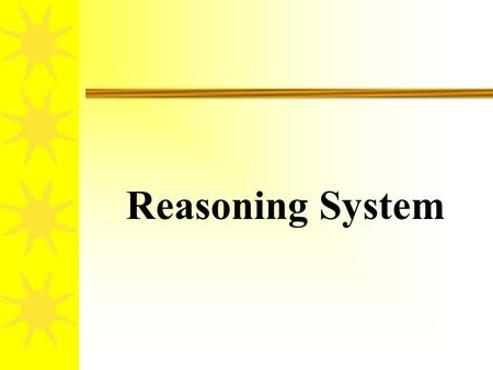 Reasoning System.  Reasoning with rules  Forward chaining  Backward chaining  Rule examples  Fuzzy rule systems  Planning.