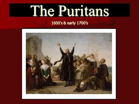 puritans in literature Yet the great revolutions in literature - the lyrical ballads, naturalism,  the  manifesto for the new puritanism is really a plea for success on the.