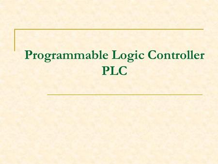 Programmable Logic Controller PLC. It is an electronic device used for automation of industrial processes where output results must be produced in response.