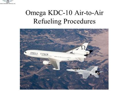 Omega KDC-10 Air-to-Air Refueling Procedures. KDC-10 Tanker Former Japan Airlines DC-10-40 modified for air-to-air refueling (AAR) Flight Refueling Limited.