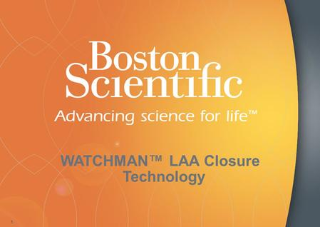 WATCHMAN™ LAA Closure Technology