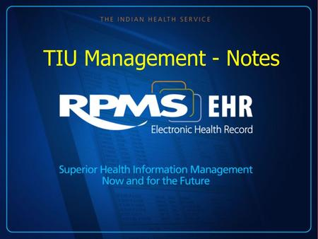 TIU Management - Notes. OBJECTIVES Use naming conventions and standardization Create and Inactivate a Note Title Change or Rename a Note Title Reassign.