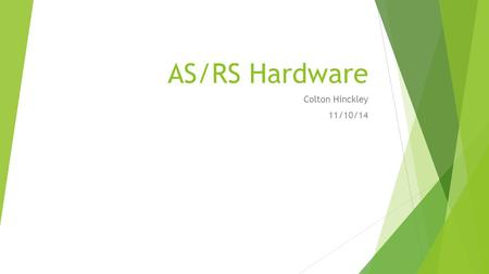 AS/RS Hardware Colton Hinckley 11/10/14.