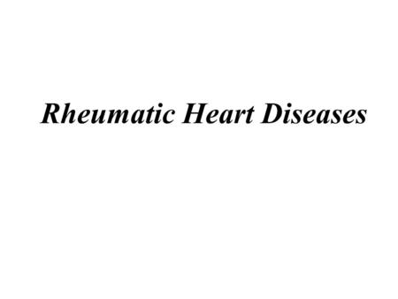 Rheumatic Heart Diseases. RHEUMATIC FEVER Acute, recurrent inflammatory disease in children 5-15 yrs old (rarely adults) Characterized by inflammatory.