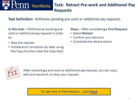 Task: Retract Pre-work and Additional Pay Requests To see this in PennWorks...click herehere Task Definition: Withdraw pending pre-work or additional pay.
