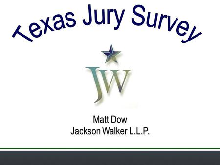 Matt Dow Jackson Walker L.L.P.. Austin  8 cases (EEOC in 4)  3 defense verdicts  2 plaintiff verdicts (default judgments)  3 settlements (Age, Religion,