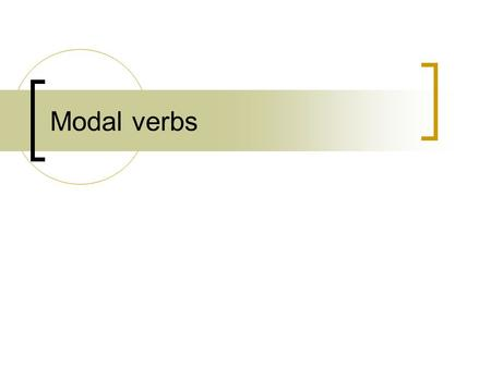 Modal verbs. eg1471/jc/dec2008 Forms of Modals Modals do not take third person -s √ The nurse can give the injection. x The nurse cans give the injection.