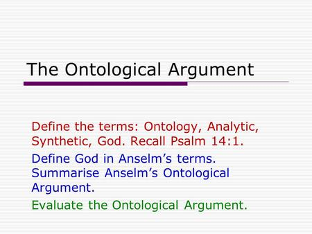 explain anselm's ontological argument A survey of objections to the ontological argument  can evolution explain  the earliest critic of the ontological argument was a contemporary of anselm's,.