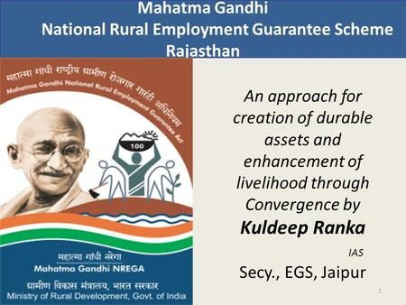 Mahatma Gandhi National Rural Employment Guarantee Scheme Rajasthan An approach for creation of durable assets and enhancement of livelihood through Convergence.