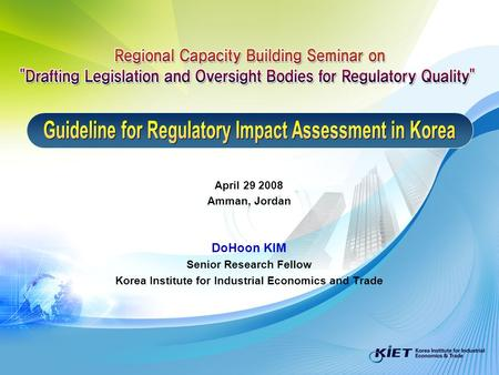 April 29 2008 Amman, Jordan DoHoon KIM Senior Research Fellow Korea Institute for Industrial Economics and Trade.