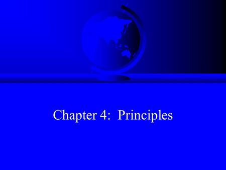 Chapter 4: Principles. The Regulatory Foundation F Contemporary LOAC is built on a foundation of core principles F These principles are implemented through.