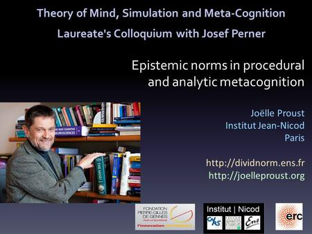 Epistemic norms in procedural and analytic metacognition Joëlle Proust Institut Jean-Nicod Paris   Theory.