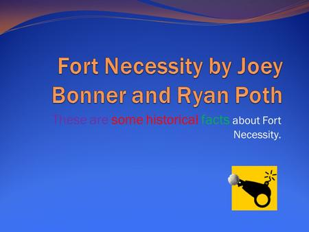 Fort Necessity by Joey Bonner and Ryan Poth