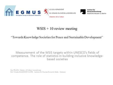 "WSIS + 10 review meeting ""Towards Knowledge Societies for Peace and Sustainable Development"" Measurement of the WSIS targets within UNESCO's fields of."