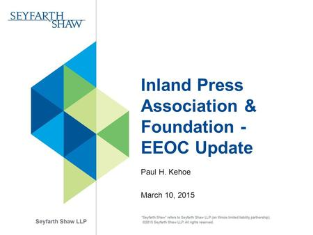Inland Press Association & Foundation - EEOC Update Paul H. Kehoe March 10, 2015.