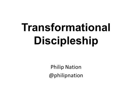 Transformational Discipleship Philip