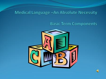 Medical Language Medical words are usually formed of: Roots, which indicate body parts (usually) Suffixes, which are added to roots at end Prefixes,