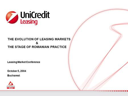 Leasing Market Conference October 5, 2004 Bucharest THE EVOLUTION OF LEASING MARKETS & THE STAGE OF ROMANIAN PRACTICE.