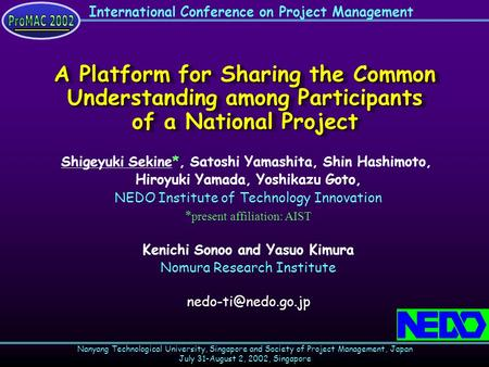 International Conference on Project Management Nanyang Technological University, Singapore and Society of Project Management, Japan July 31-August 2, 2002,