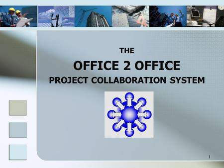 1 THE OFFICE 2 OFFICE PROJECT COLLABORATION SYSTEM.