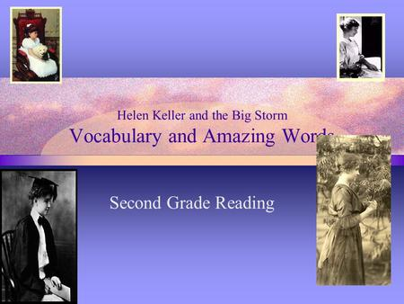 Helen Keller and the Big Storm Vocabulary and Amazing Words Second Grade Reading.