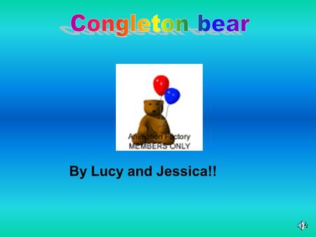 By Lucy and Jessica!!. Congleton is a small market town in the south-east corner of Cheshire Congleton is known as the Bear Town from an incident during.