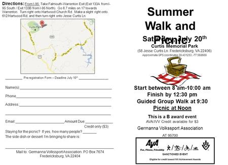 Start between 8 am-10:00 am Finish by 12:30 pm Guided Group Walk at 9:30 Picnic at Noon This is a B award event AVA/IVV Credit available for $3 Germanna.