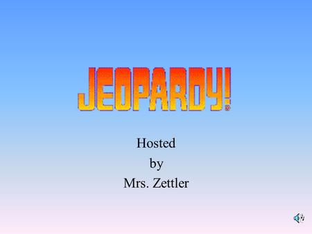 Hosted by Mrs. Zettler 100 200 400 300 400 GCF Mystery LCM Prime Factorization 300 200 400 200 100 500 100.