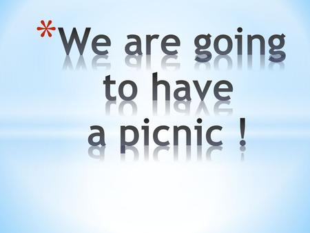 * What food would you have with you on a picnic?