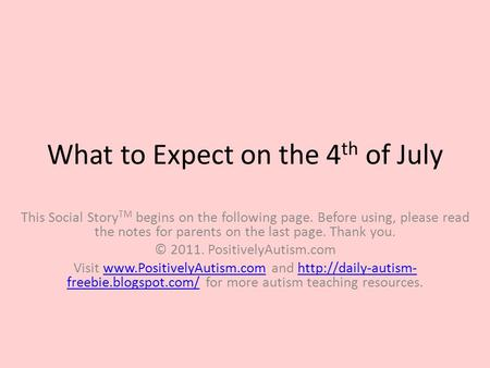 What to Expect on the 4 th of July This Social Story TM begins on the following page. Before using, please read the notes for parents on the last page.