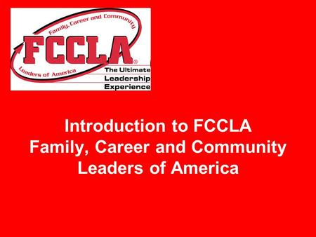 Introduction to FCCLA Family, Career and Community Leaders of America.