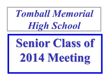 Tomball Memorial High School Senior Class of 2014 Meeting.