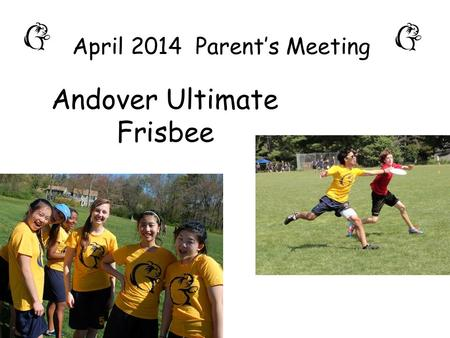 Andover Ultimate Frisbee April 2014 Parent's Meeting.