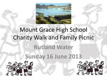 Mount Grace High School Charity Walk and Family Picnic Rutland Water Sunday 16 June 2013.