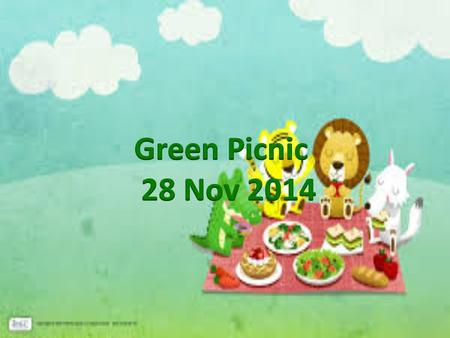Green Picnic To encourage you to apply some earth- friendly ideas to keep your outdoor gatherings fun, simple and green.