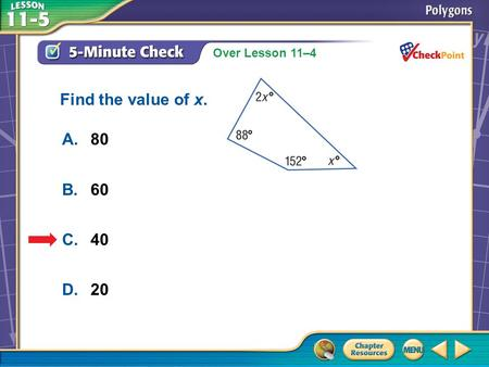 Find the value of x. A.	80 B.	60 C.	40 D.	20 A B C D 5-Minute Check 2.