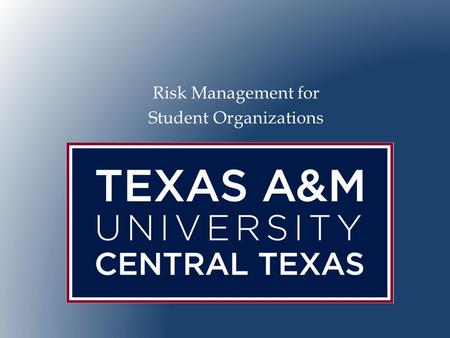Risk Management for Student Organizations.  Provide an overview of risk management.  Familiarize leaders of student organizations with risk assessment.