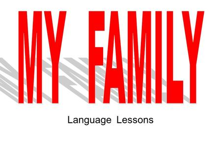 Language Lessons. What can families do together?