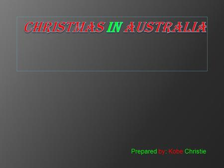 Prepared by: Kobe Christie. Australia The population of Australia is 21 515 754 as of November 27th 2013.