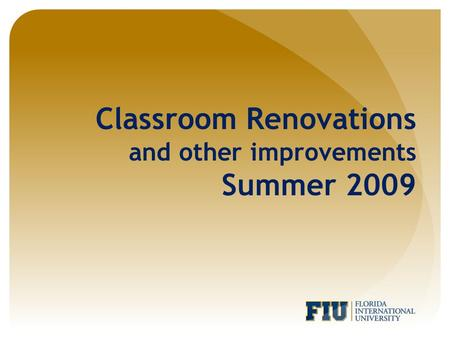 Classroom Renovations and other improvements Summer 2009.