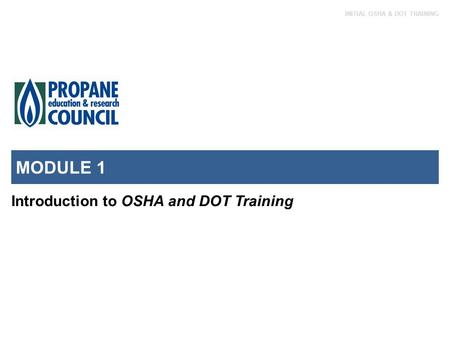 MODULE 1 Introduction to OSHA and DOT Training.