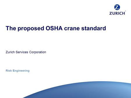 Risk Engineering The proposed OSHA crane standard Zurich Services Corporation.