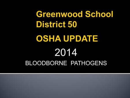 2014 BLOODBORNE PATHOGENS.  OSHA  TERMS  UPDATES  HEPATITIS B  HEPATITIS C  HIV  REPORTING AN EXPOSURE.
