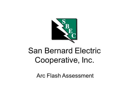 San Bernard Electric Cooperative, Inc. Arc Flash Assessment.