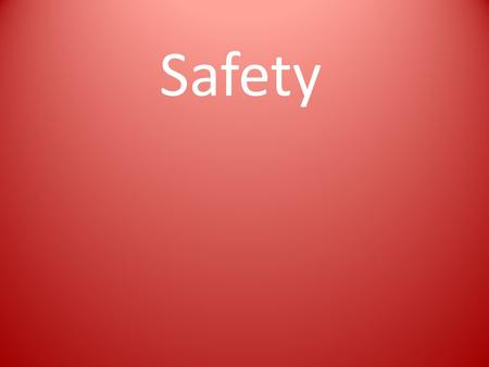 Safety. Todays Objectives Financials – Cost of ineffective safety programs Our Expectations Legal Obligations What's Really Required in Safety How You.