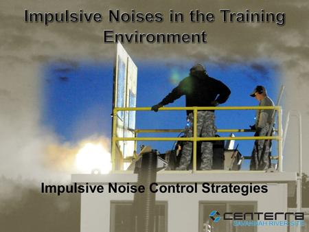 Impulsive Noise Control Strategies. A noise that occurs at intervals of greater than one per second; for example, the noise made by a metal shear, jackhammer,