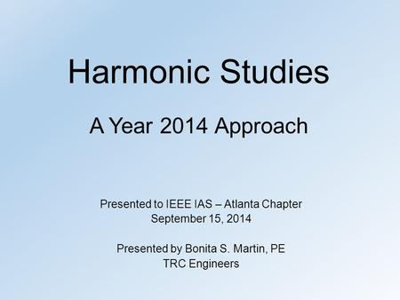 Harmonic Studies A Year 2014 Approach