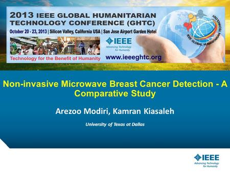 12-CRS-0106 REVISED 8 FEB 2013 Non-invasive Microwave Breast Cancer Detection - A Comparative Study Arezoo Modiri, Kamran Kiasaleh University of Texas.