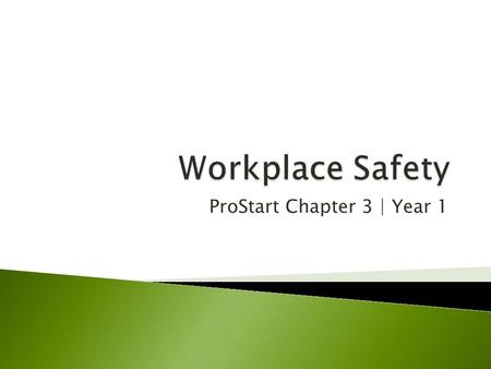 ProStart Chapter 3 | Year 1.  Guests have a legal right to expect safe food served in a safe environment on safe premises.  Employees also have a legal.